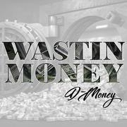 DMoney-WastinMoney.png