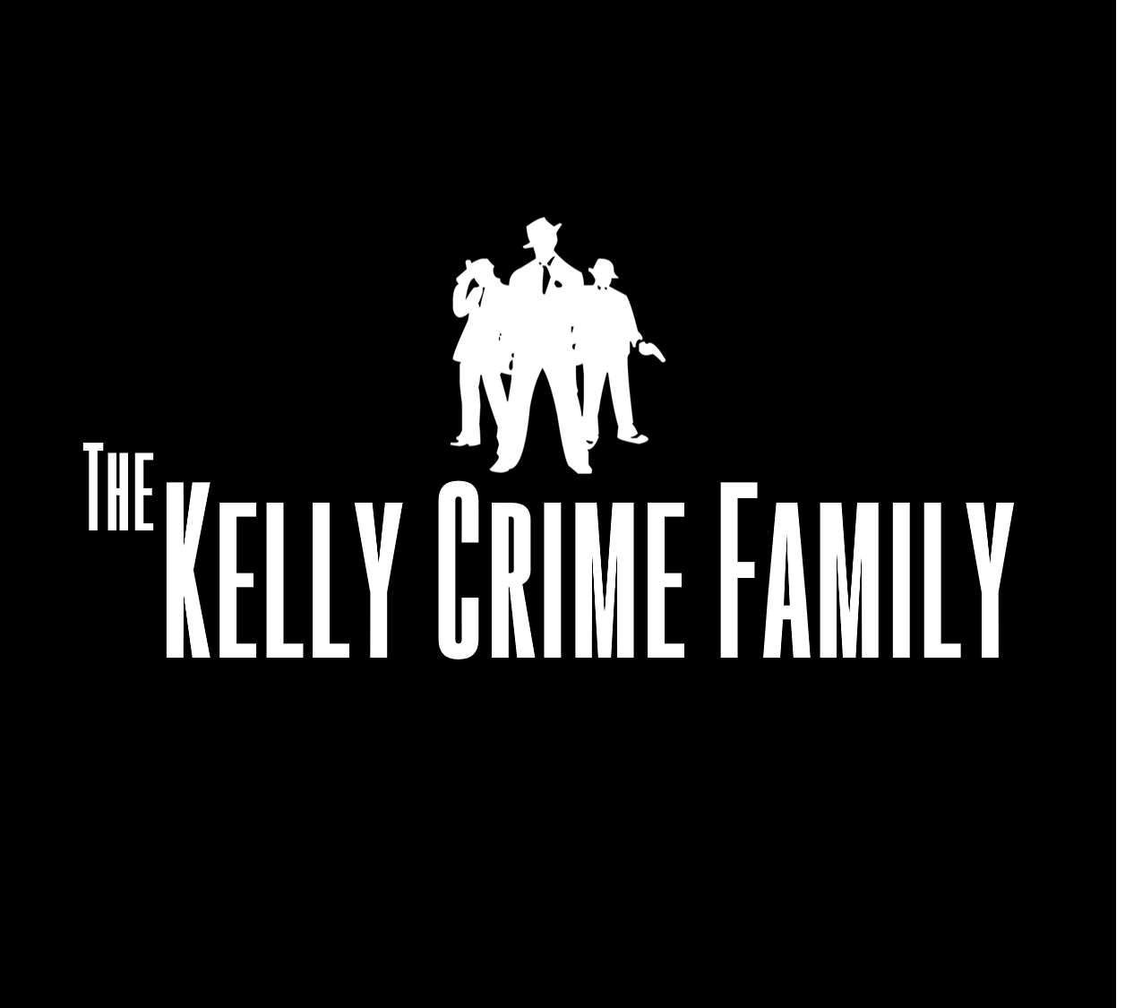 The Kelly Crime Family