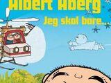 Albert Åberg - Jeg skal bare (Spill)