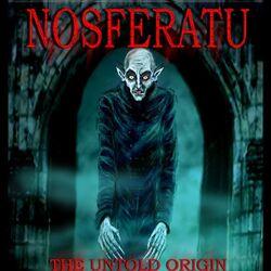 Nosferatu: The Untold Origin