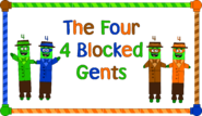 The Four 4 blocked Gents