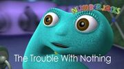 NUMBERJACKS_The_Trouble_With_Nothing_S1E1