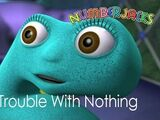 The Trouble With Nothing