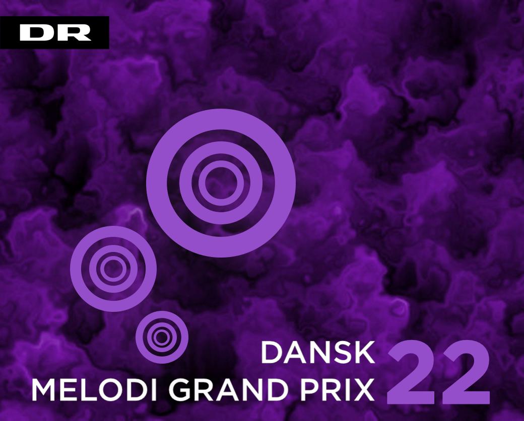 Dansk Melodi Grand Prix 22