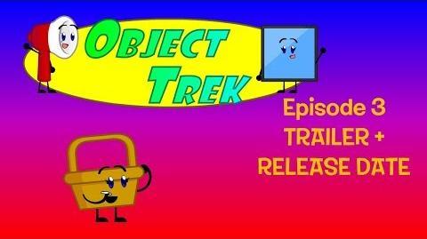 Object Trek episode 3 TRAILER