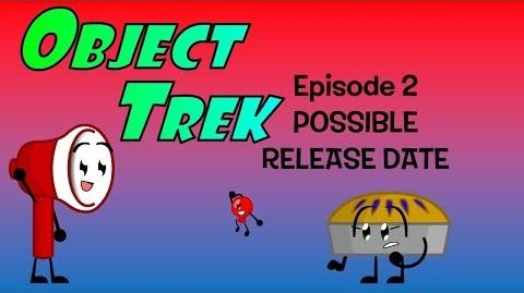 Object Trek episode 2 TRAILER