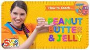 """How To Teach """"Peanut Butter & Jelly"""" - A Fun Song About Food For Kids"""