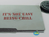 It's Not Easy Being Chill