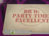 Dr. O: Party Time, Excellent