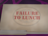 Failure to Lunch