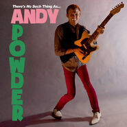 Andy Powder - There's No Such Thing as