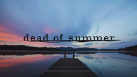 Dead of Summer logo titlecard générique
