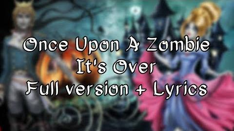 Once Upon A Zombie - It's Over (Full version + Lyrics)