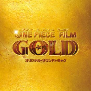 ONE PIECE FILM GOLD Original Soundtrack