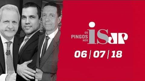 Os Pingos Nos Is - 06 07 18