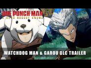 ONE PUNCH MAN- A HERO NOBODY KNOWS – Watchdog Man & Garou DLC Trailer