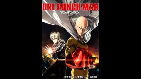 One Punch-Man Opening THE HERO !! ~怒れる拳に火をつけろ~ (TV size)