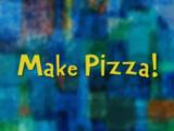 Make Pizza!