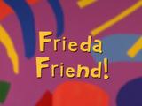 Frieda Friend!