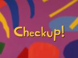 Checkup!