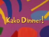 Kako Dinner!