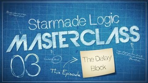 Starmade Masterclass 03 - Logic - The Delay Block