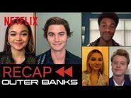 Get Ready for Outer Banks Season 2! - Official Cast Recap - Season 1 - Netflix