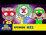 Talking Tom Heroes - The Sad Clown (Episode 21)