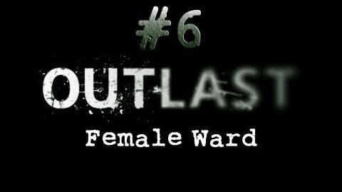 Outlast_CH._6_Female_Ward_-_Gameplay_Walkthrough_HD_No_Commentary