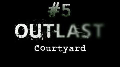 Outlast_CH._5_Courtyard_-_Gameplay_Walkthrough_HD_No_Commentary