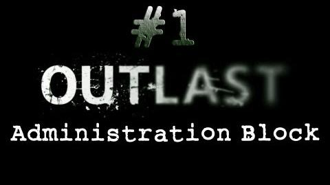 Outlast_CH._1_Administration_Block_-_Gameplay_Walkthrough_HD_No_Commentary