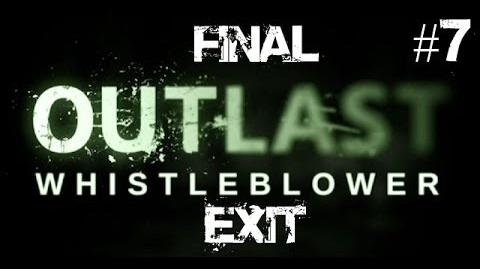 Outlast Whistleblower Walkthrough Part 7 Exit FINAL No Commentary