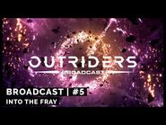 Outriders Broadcast -5- Into The Fray
