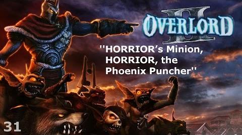 Overlord II - Episode 31 - HORRIOR's Minion, HORRIOR, the Phoenix Puncher