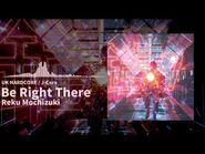 -OverRapid-NOISZ STΔRLIVHT- Be Right There - Reku Mochizuki