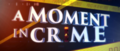 A Moment in Crime.png