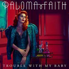 Paloma Faith - Trouble with My Baby.jpg