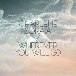 CharleneSoraia-WhereverYouWillGo.jpg