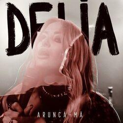 Delia arunca-ma.jpg