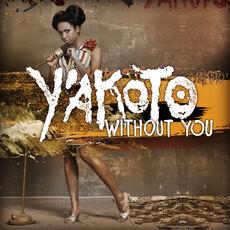 Yakoto Without You.jpg