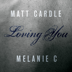 Matt Cardle & Melanie C - Loving You.png