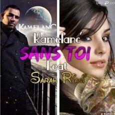 Sans toi Kamelanc' feat. Sarah Riani.jpg