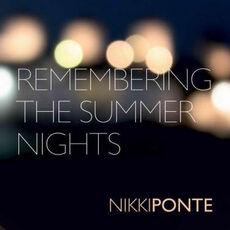 Nikki Ponte - Remembering The Summer Nights.jpg