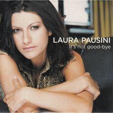 Laura Pausini It's not goodbye.jpg