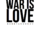 War is love