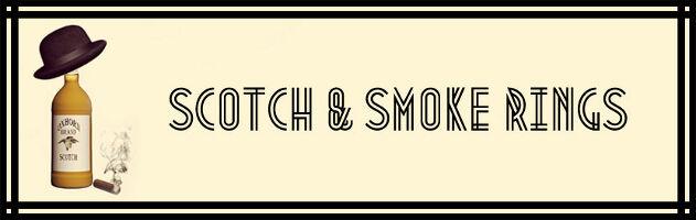 Scotch and Smoke Rings.jpg