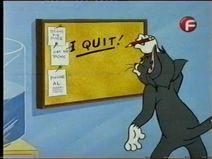 I Quit! - Tom Cat