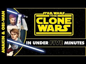 Obi-Wan and Anakin's Journey in Star Wars- The Clone Wars in Under Five Minutes