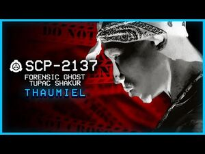 SCP-2137 │ Forensic Ghost Of Tupac Shakur │ Thaumiel │ Musical SCP