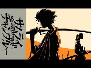 Samurai Champloo – Opening Theme – Battlecry